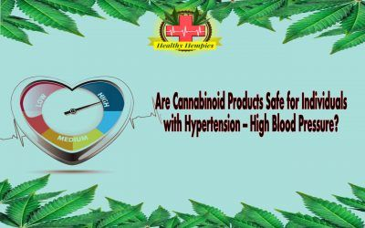 Are Cannabinoid Products Safe for Individuals with Hypertension -- HBP? CAnnabinoid Products, Hypertension, High Blood Pressure Are Cannabinoid Products Safe for Individuals with Hypertension -- High Blood Pressure?